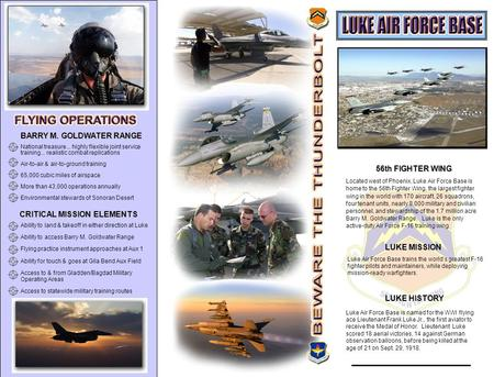 LUKE ECONOMIC IMPACT National treasure... highly flexible joint service training... realistic combat replications Air-to-air & air-to-ground training 65,000.