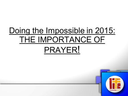 Doing the Impossible in 2015: THE IMPORTANCE OF PRAYER !