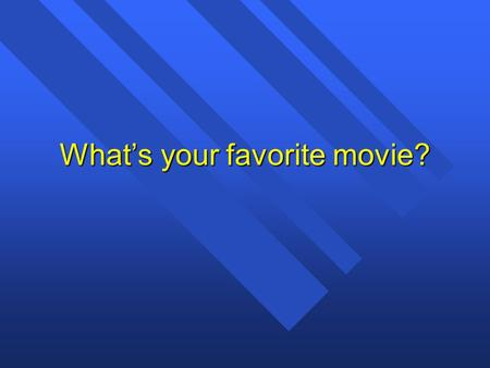 What's your favorite movie?. n Lord of the Rings.
