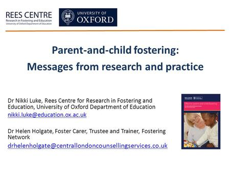 Dr Nikki Luke, Rees Centre for Research in Fostering and Education, University of Oxford Department of Education Dr Helen.
