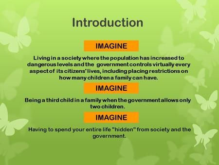 Introduction Living in a society where the population has increased to dangerous levels and the government controls virtually every aspect of its citizens'