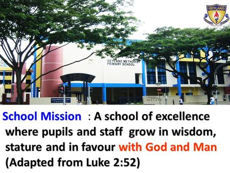 School Mission A school of excellence School Mission : A school of excellence where pupils and staff grow in wisdom, where pupils and staff grow in wisdom,
