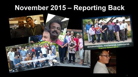 November 2015 – Reporting Back 1. Wycliffe Asia-Pacific Leaders, Chiang Mai 2.