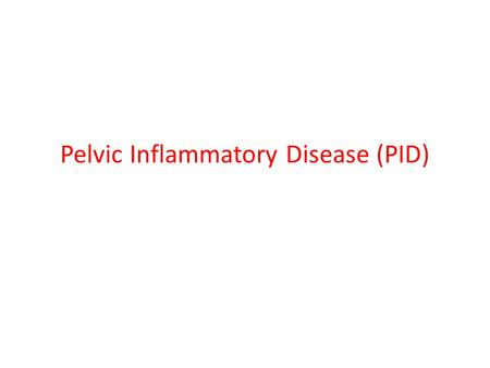 Pelvic Inflammatory Disease (PID). Learning Objectives Upon completion of this content, the learner will be able to: 1.Describe the pathogenesis of PID.