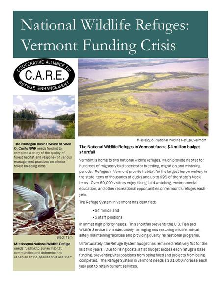 The National Wildlife Refuges in Vermont face a $4 million budget shortfall Vermont is home to two national wildlife refuges, which provide habitat for.