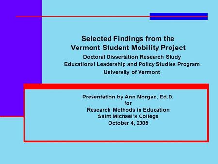 Selected Findings from the Vermont Student Mobility Project Doctoral Dissertation Research Study Educational Leadership and Policy Studies Program University.