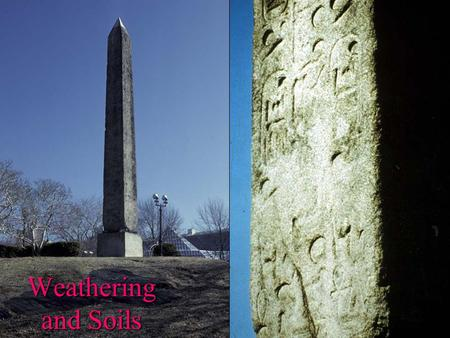 Weathering and Soils. Marble headstones in Southern Vermont Weathering and Soils Granite headstone in Southern Vermont.