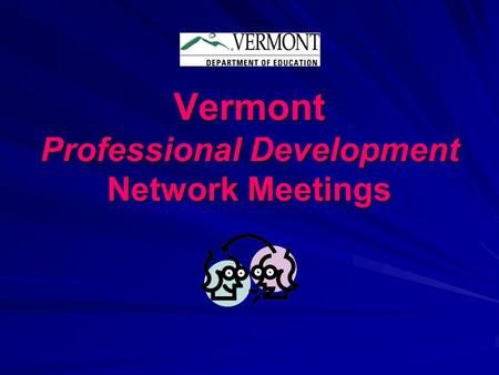 Vermont Professional Development Network Meetings.