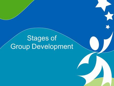 0 Stages of Group Development ©2008, University of Vermont and PACER Center Stages of Group Development.