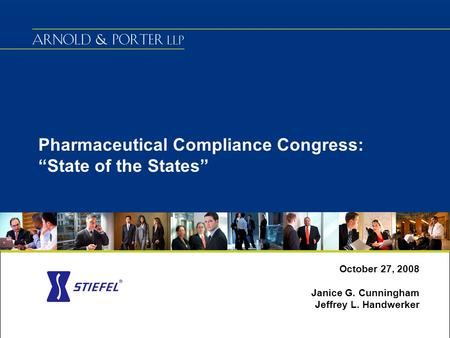 "Pharmaceutical Compliance Congress: ""State of the States"" October 27, 2008 Janice G. Cunningham Jeffrey L. Handwerker."