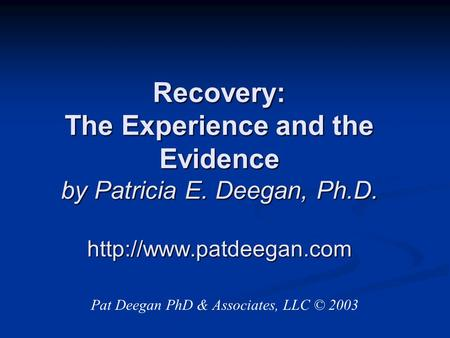Recovery: The Experience and the Evidence by Patricia E. Deegan, Ph. D
