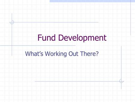 Fund Development What's Working Out There?. Rural & Agricultural VocRehab (formerly Rural and Farm Family Vocational Rehabilitation Program) University.