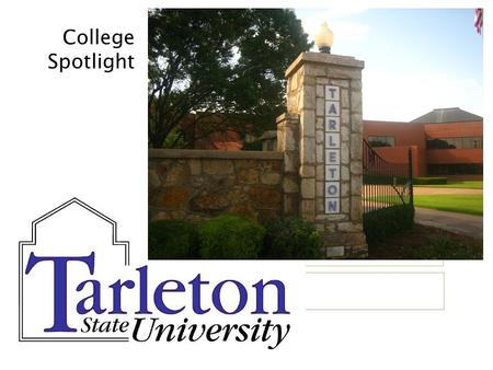 College Spotlight. Location Tarleton is located 305 miles (5 hours) north of Humble/Kingwood in Stephenville, TX.