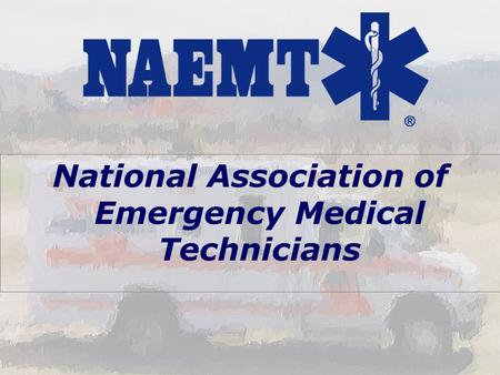 National Association of Emergency Medical Technicians.