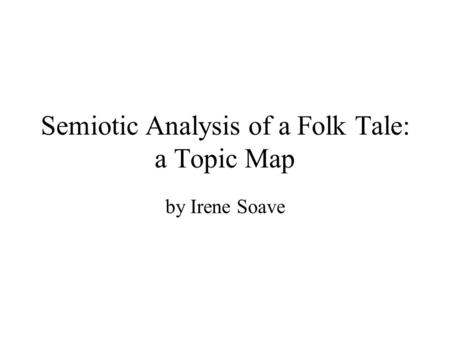 Semiotic Analysis of a Folk Tale: a Topic Map