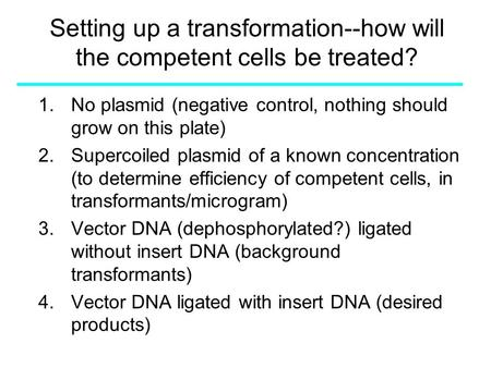 Setting up a transformation--how will the competent cells be treated?