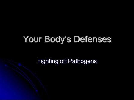 Your Body's Defenses Fighting off Pathogens. Infectious Disease Caused by a pathogen (bacteria, virus, fungus, microscopic parasites…) Caused by a pathogen.