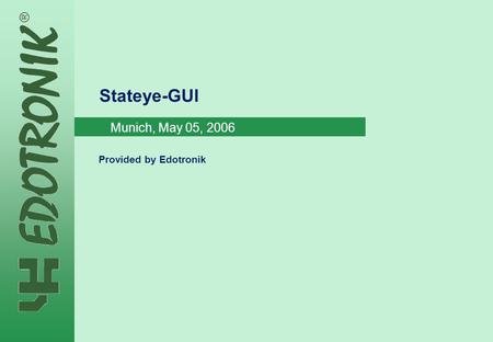 MP IP Strategy 2005-06-22 Stateye-GUI Provided by Edotronik Munich, May 05, 2006.