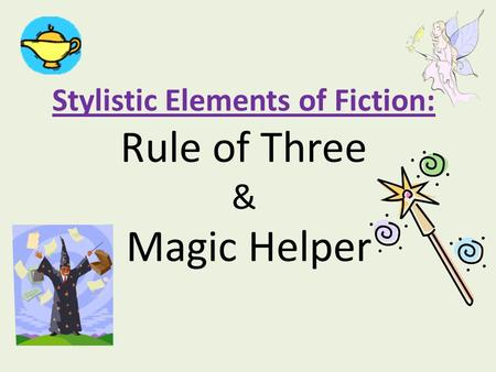 Stylistic Elements of Fiction: Rule of Three & Magic Helper