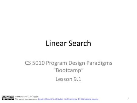"Linear Search CS 5010 Program Design Paradigms ""Bootcamp"" Lesson 9.1 TexPoint fonts used in EMF. Read the TexPoint manual before you delete this box.:"