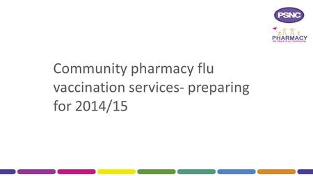Community pharmacy flu vaccination services- preparing for 2014/15.