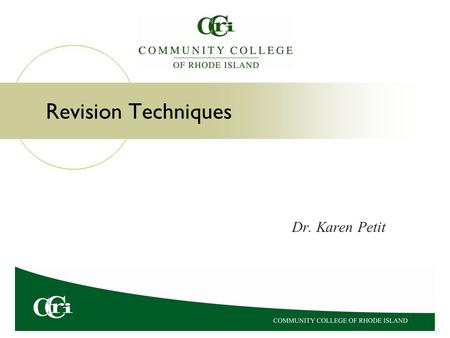 "Revision Techniques Dr. Karen Petit. A Definition of Revision The word ""revision"" means ""to see again."" Revision involves carefully reading, analyzing,"