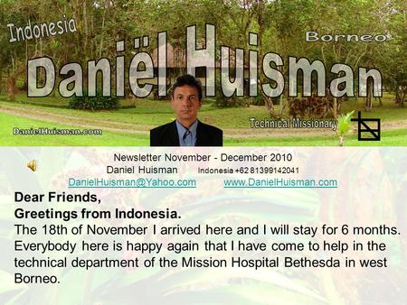 Newsletter November - December 2010 Daniel Huisman Indonesia +62 81399142041