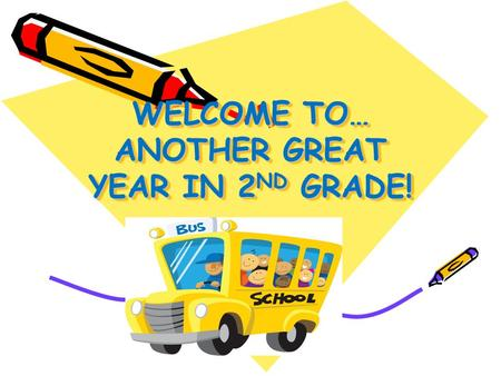 WELCOME TO… ANOTHER GREAT YEAR IN 2 ND GRADE!. SPECIALS P.E. – Thursday Music Mondays Mrs. Kennedy Ms. Mulkey Library - Wednesday Art – Tuesday Mrs. Klein.