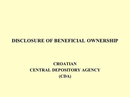 DISCLOSURE OF BENEFICIAL OWNERSHIP CROATIAN CENTRAL DEPOSITORY AGENCY (CDA)