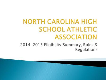2014-2015 Eligibility Summary, Rules & Regulations.