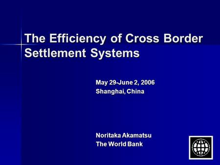 The Efficiency of Cross Border Settlement Systems