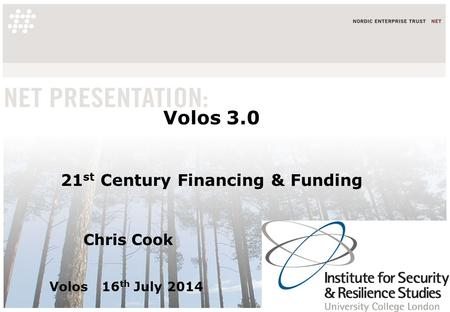 Volos 3.0 21 st Century Financing & Funding Chris Cook Volos 16 th July 2014.