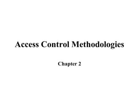 Access Control Methodologies