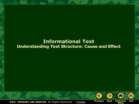 Informational Text Understanding Text Structure: Cause and Effect.