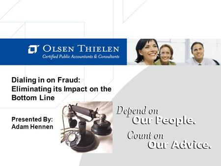 Dialing in on Fraud: Eliminating its Impact on the Bottom Line