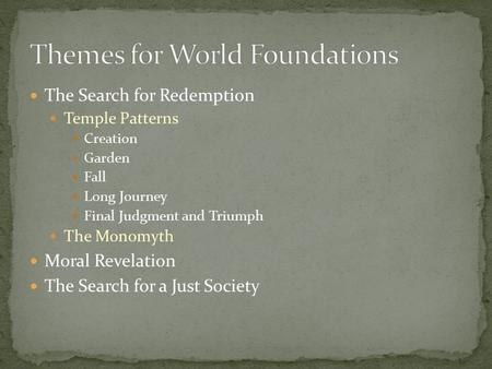 Themes for World Foundations