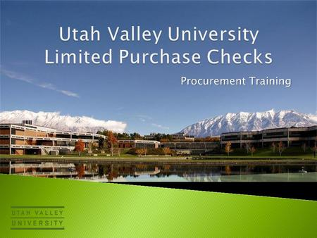 Procurement Training.  Limited Purchase Checks (LPCs) may be used by departments for small dollar purchases up to the limit printed on the face of the.