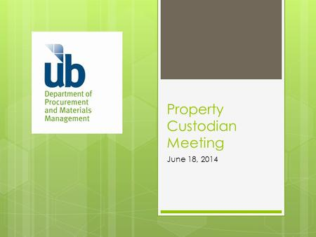Property Custodian Meeting June 18, 2014. Final Tally for FY 14  We are currently missing approximately 3.5% of the inventory (5.7% last year). The total.