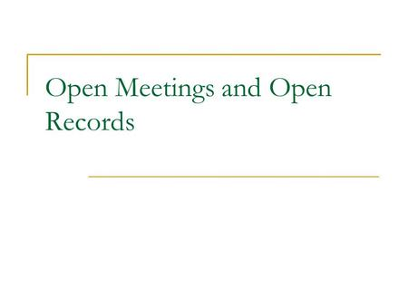 Open Meetings and Open Records. Regulatory Authority Open Meetings – KRS 61.805-61.850 Open Records – KRS 61.870-884 Applicable to ALL public agencies.