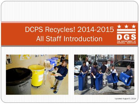 DCPS Recycles! 2014-2015 All Staff Introduction Updated August 5, 2014.