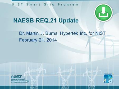 NAESB REQ.21 Update Dr. Martin J. Burns, Hypertek Inc. for NIST February 21, 2014.