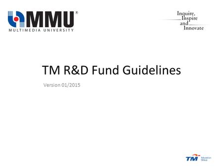 TM R&D Fund Guidelines Version 01/2015. Process Flow URRC Consist of VP R&D, Director RMC, Director CRIC, Director IPS, Director Unite, Deputy Director.