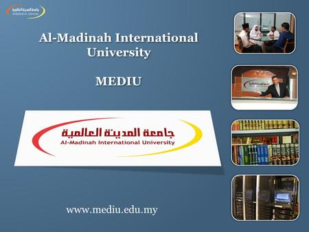 Al-Madinah International University MEDIU www.mediu.edu.my.