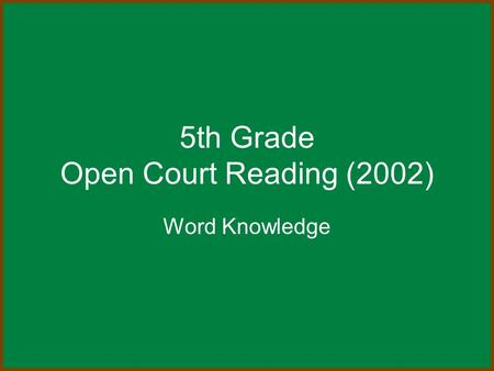 5th Grade Open Court Reading (2002) Word Knowledge.