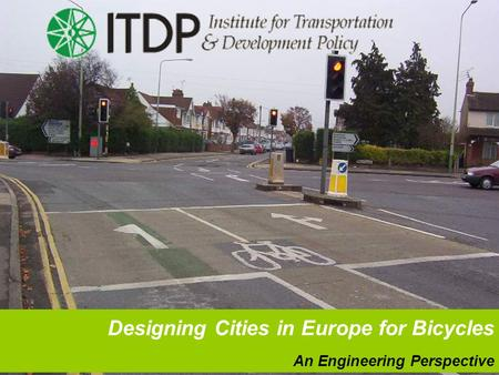 An Engineering Perspective Designing Cities in Europe for Bicycles.