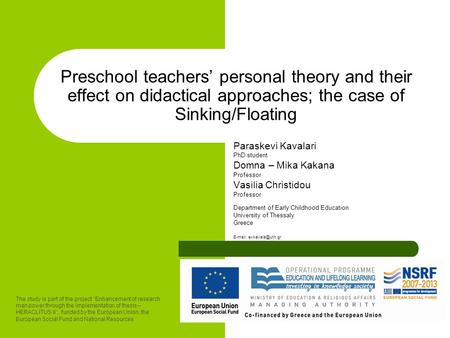 Preschool teachers' personal theory and their effect on didactical approaches; the case of Sinking/Floating Paraskevi Kavalari PhD student Domna – Mika.
