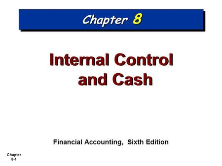 Internal Control and Cash Financial Accounting, Sixth Edition