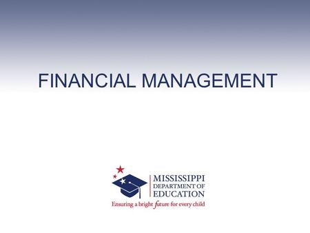 FINANCIAL MANAGEMENT. Fall 2014 NA Training©MDE – Rodney Miller 2 Session Topics.