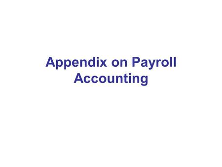 Appendix on Payroll Accounting
