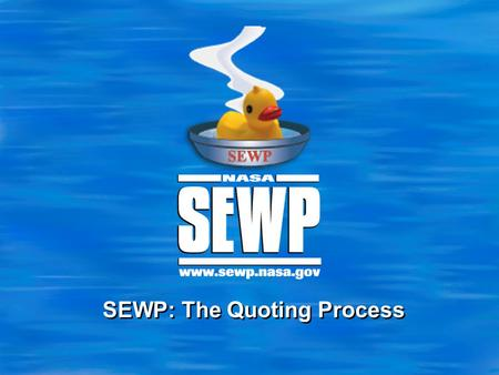 SEWP: The Quoting Process. 2 Conference '10 Contract Groups Origins  SEWP RFP broken up into two Categories Category A: Computer /Server contracts -Mostly.